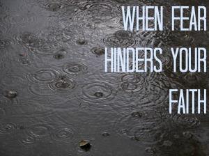fear hinders faith