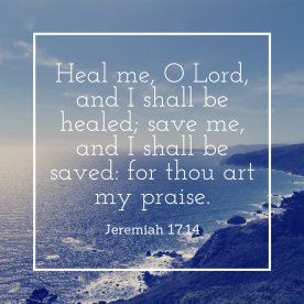 heal-me-o-lord-and-i-shall-be-healed-save-me-and-i-shall-be-saved-for-thou-art-my-praise