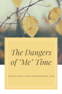 the-dangers-of-me-time